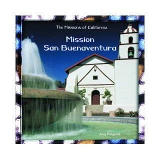 Mission San Buenaventura (California Missions): Amy Margaret: 9780823958887: Books