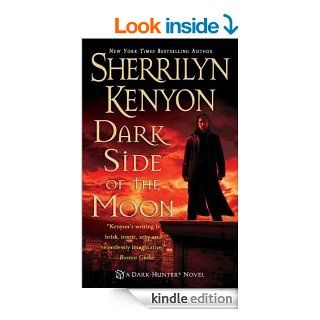 Dark Side of the Moon (Dark Hunter, Book 10) (Dark Hunter Novels)   Kindle edition by Sherrilyn Kenyon. Science Fiction & Fantasy Kindle eBooks @ .