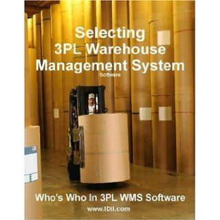 Who's Who in 3PL WMS Software: Warehouse Management System Software Solutions for Third Party Logistics Providers: Philip Obal: 9780966934540: Books