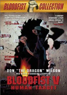 Bloodfist V: Human Target: Don 'The Dragon' Wilson, Denice Duff, Steve James, Remsen Phillips Kerry, David Loo, Kelly Jones Gabriele, Art Camacho, Cory McLindon, Joe Hanlin, John Michael Stewart, Sharon Lawrence, Tom Sasas, Tad Mathes, Kelly Jones