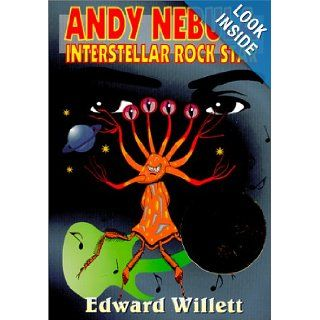 Andy Nebula : Interstellar Rock Star: Edward Willett: 9781896184524: Books