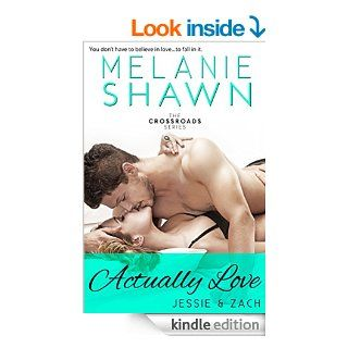 Actually Love   Jessie & Zach (The Crossroads Series Book 7) eBook: Melanie Shawn: Kindle Store