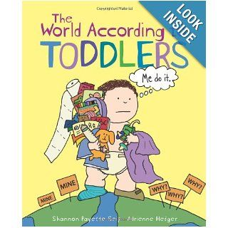 The World According to Toddlers: Shannon Payette Seip, Adrienne Hedger: 9781449401207: Books