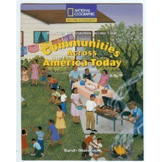Reading Expeditions Communities Across America Today (Social Studies American Communities Across Time; Social Studies) (9780792286974) National Geographic Learning Books