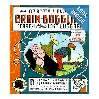Dr. Broth and Ollie's Brain Boggling Search for the Lost Luggage: Across Time and Space in 80 Puzzles: Michael Abrams, Jeff Winters: 9780684870014: Books