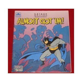 Almost Got 'im! (Batman the Animated Series Tale 'n' Tape): Jack C. Harris, Elena Engel: 9780307143761: Books