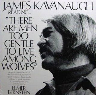 THERE ARE MEN TOO GENTLE TO LIVE AMONG WOLVES (1973 POETRY & MUSIC LP, ELMER BERNSTEIN CONDUCTING, JAMES KAVANAUGH READING): Music