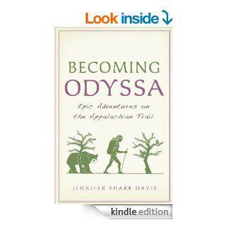 Becoming Odyssa Epic Adventures on the Appalachian Trail eBook Jennifer Pharr Davis Kindle Store