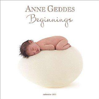 Anne Geddes Beginnings 2011 Wall Calendar