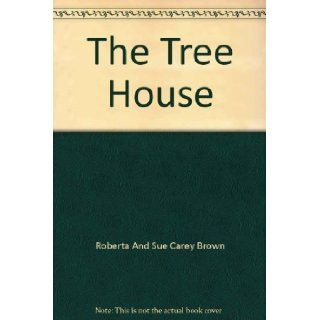 The tree house (Beginning literacy): Roberta Seckler Brown: 9780590275446:  Children's Books