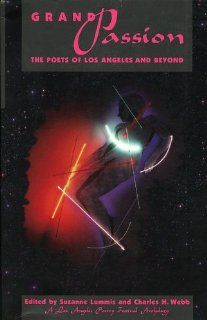 Grand Passion: The Poetry of Los Angeles and Beyond (9780962284793): Charles Harper Webb: Books