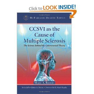 CCSVI as the Cause of Multiple Sclerosis: The Science Behind the Controversial Theory (McFarland Health Topics): 9780786460380: Medicine & Health Science Books @