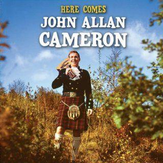 Here Comes John Allan Cameron: Music