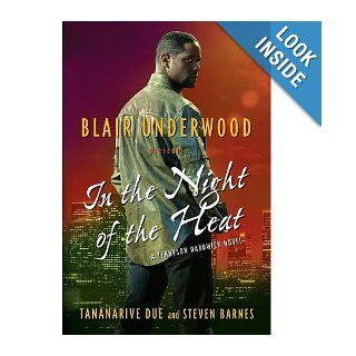 In the Night of the Heat: A Tennyson Hardwick Novel: Blair Underwood, Tananarive Due, Steven Barnes: 9781416569978: Books