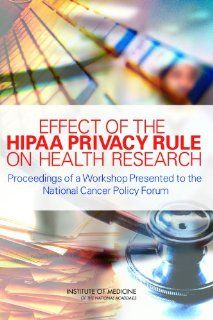 Effect of the HIPAA Privacy Rule on Health Research Proceedings of a Workshop Presented to the National Cancer Policy Forum (9780309102919) Institute of Medicine, National Cancer Policy Forum, Roger Herdman, Harold Moses Books