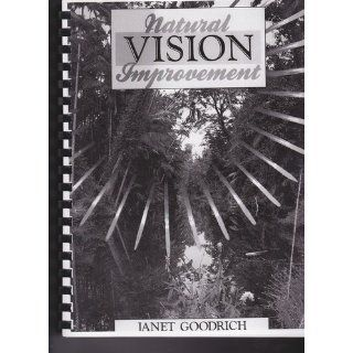 Natural Vision Improvement: Janet Goodrich: 9780890874714: Books