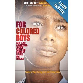 For Colored Boys Who Have Considered Suicide When the Rainbow is Still Not Enough: Coming of Age, Coming Out, and Coming Home: Keith Boykin: 9781936833153: Books