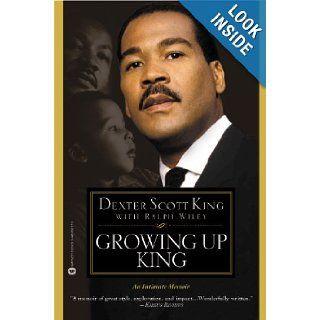 Growing Up King An Intimate Memoir Dexter Scott King, Ralph Wiley 9780446692373 Books