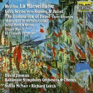 Berlioz La Marseillaise   Love Scene from Rom�o & Juliet   The Damnation of Faust, Three Excerpts, etc/ McNair, Leech, Zinman Music