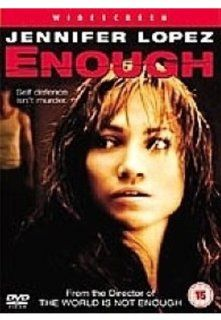 Enough: Jennifer Lopez, Billy Campbell, Tessa Allen, Juliette Lewis, Dan Futterman, Noah Wyle, Fred Ward, Christopher Maher, Janet Carroll, Bill Cobbs, Bruce A. Young, Bruce French, Rogier Stoffers, Michael Apted, Rick Shaine, E. Bennett Walsh, Irwin Winkl
