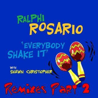 Everybody Shake It (Jay J's Drum Mix) Ralphi Rosario & Shawn Christopher & Jay J