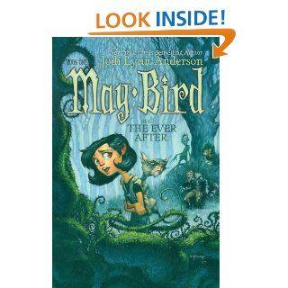May Bird and the Ever After, Book #1 Jodi Lynn Anderson, Leonid Gore 9781416906070 Books