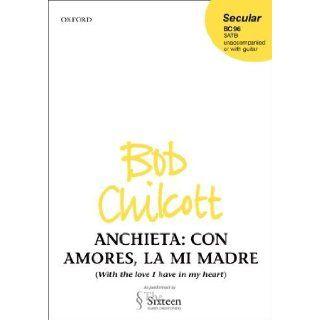 Con Amores, La Mi Madre Bob Chilcott, Juan De Anchieta 9780193357150 Books