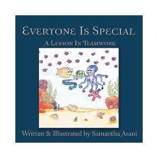 Everyone Is Special: A Lesson In Teamwork: Samantha Asani: 9781468553208: Books
