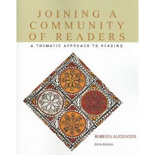Joining a Community of Readers 5th (fifth) Edition by Alexander, Roberta (2010): Books