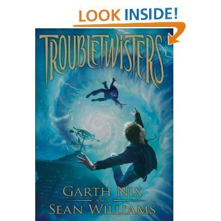 Troubletwisters Book 1 eBook Garth Nix, Sean Williams Kindle Store