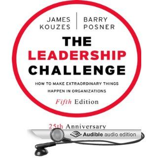 The Leadership Challenge How to Make Extraordinary Things Happen in Organizations, Fifth Edition (Audible Audio Edition) Barry Z. Posner, James M. Kouzes, Barry Posner, James Kouzes, Sean Pratt Books