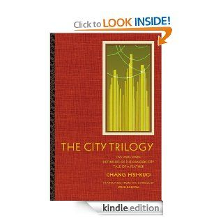"The City Trilogy: Five Jade Disks, Defenders of the Dragon City, and Tale of a Feather: ""Five Jade Disks"", ""Defenders of the Dragon City"", (Modern Chinese Literature from Taiwan) eBook: Chang Hsi kuo, John Bal Kindle Store"