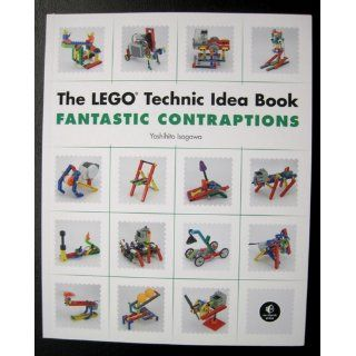 The LEGO Technic Idea Book: Fantastic Contraptions: Yoshihito Isogawa: 9781593272791: Books