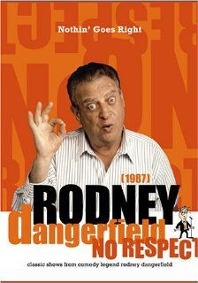 Rodney Dangerfield: Nothin' Goes Right (1987): Rodney Dangerfield, Lenny Clarke, Andrew Dice Clay, Bill Hicks (II), Dom Irrera, Carol Leifer, Robert Schimmel, Barry Sobel, Keely Shaye Smith, Erin Murphy (III), Dianne Brill, Christine Barker, Tibor Feld