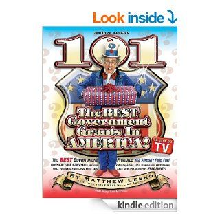 101 Of The Best Government Grants In America You Won't Believe What Uncle Sam Is Giving Away eBook Mary Ann Martello, Matthew Lesko Kindle Store