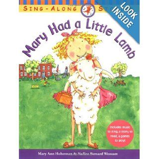 Mary Had a Little Lamb (Sing Along Stories) (9780316606875): Mary Ann Hoberman, Nadine Bernard Westcott: Books