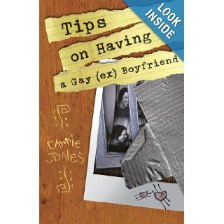 Tips on Having a Gay (ex) Boyfriend (9780738710501): Carrie Jones: Books