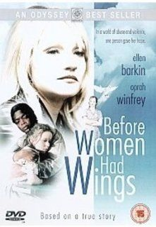 Before Women Had Wings: Oprah Winfrey, Ellen Barkin, Tina Majorino, Julia Stiles, John Savage, Burt Young, William Lee Scott, Louis Crugnali, David Hart, Ericson Core, Lloyd Kramer, Stephen Semel, Jay Benson, Kate Forte, Connie May Fowler: Movies & TV