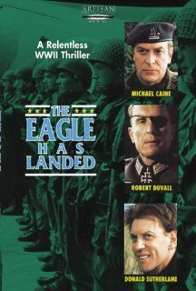 The Eagle Has Landed (1977): Michael Caine, Donald Sutherland, Robert Duvall, Jenny Agutter, Donald Pleasence, Anthony Quayle, Jean Marsh, Sven Bertil Taube, John Standing, Judy Geeson, Treat Williams, Larry Hagman, Anthony B. Richmond, John Sturges, Anne