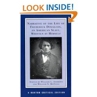 Narrative of the Life of Frederick Douglass, an American Slave, Written by Himself (Norton Critical Editions) Frederick Douglass, William L. Andrews, William S. McFeely 9780393969665 Books
