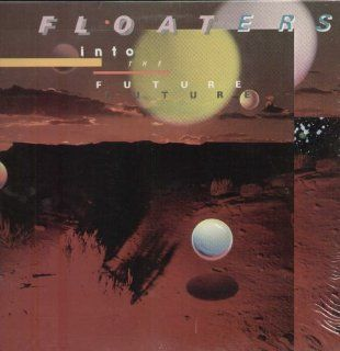 The Floaters   Float Into The Future: Music