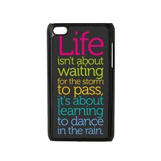 Popular CLASSIC Life Quote Apple iPod Touch 4th Generation Case Cover   Life isn' t about waiting for the storm to pass it's about learning to dance in the rain 0540970106970 Books