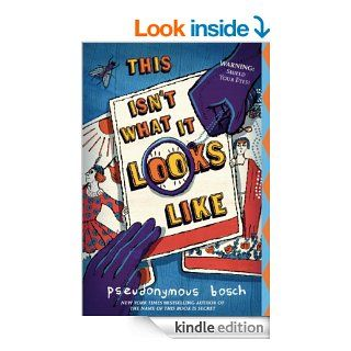 This Isn't What It Looks Like (The Secret Series) eBook Pseudonymous Bosch Kindle Store