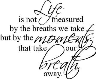 """23""""x28"""" Life is not measure by the breaths we take but by the moments that take our breath away Wall Art vinyl decals letters home love decor   Wall Sculptures"""
