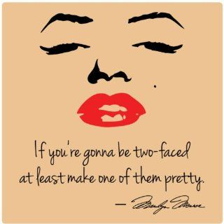 If you're gonna be two faced at least make one of them pretty by Marilyn Monroe Wall Decal Sticker Art Mural Home D�cor Quote   Wall Decor Stickers