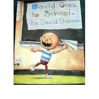 David Goes To School: David Shannon: 9780590480871: Books