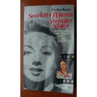 Scarlett O'Hara's Younger Sister: Evelyn Keyes: 9780449236567: Books