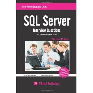 SQL Server Interview Questions You'll Most Likely Be Asked Vibrant Publishers 9781453709726 Books