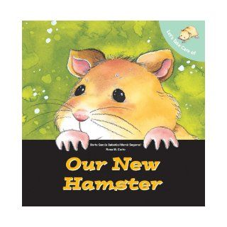 Let's Take Care of Our New Hamster: Berta Garcia Sabates, Merce Segarra, Rosa Maria Curto, Sally Ann Hopwood: 9780764138720:  Kids' Books