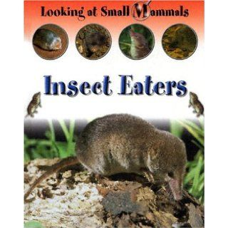 Insect Eaters (Looking at Small Mammals): Sally Morgan: 9781593891749: Books